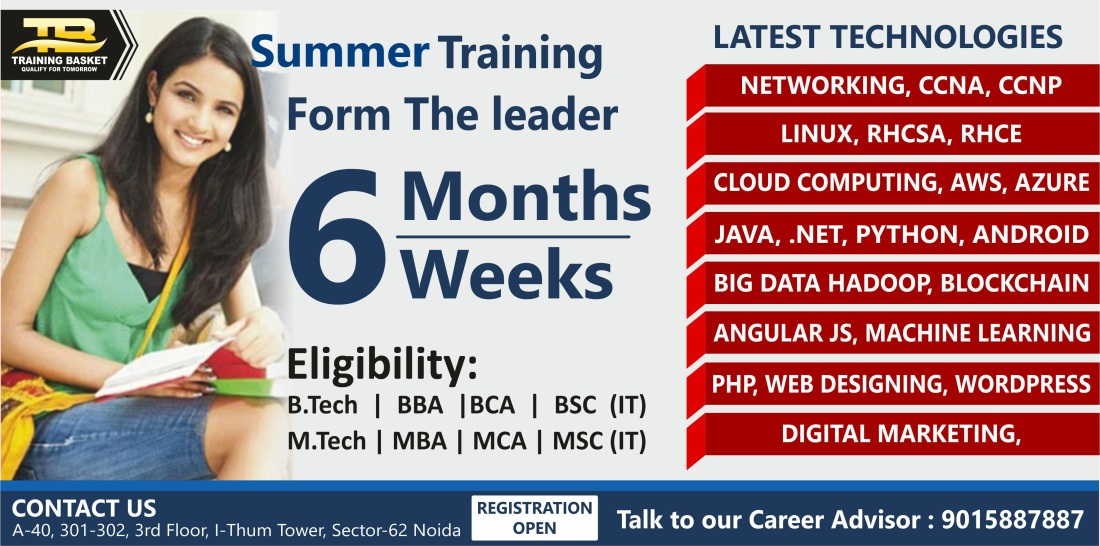 Training Basket is the Best Summer Training Institute in Noida that provides best 6 Weeks Summer Training in Noida on Various IT Courses such as Red Hat Courses, Hadoop Course, Java Course, Python Course etc.